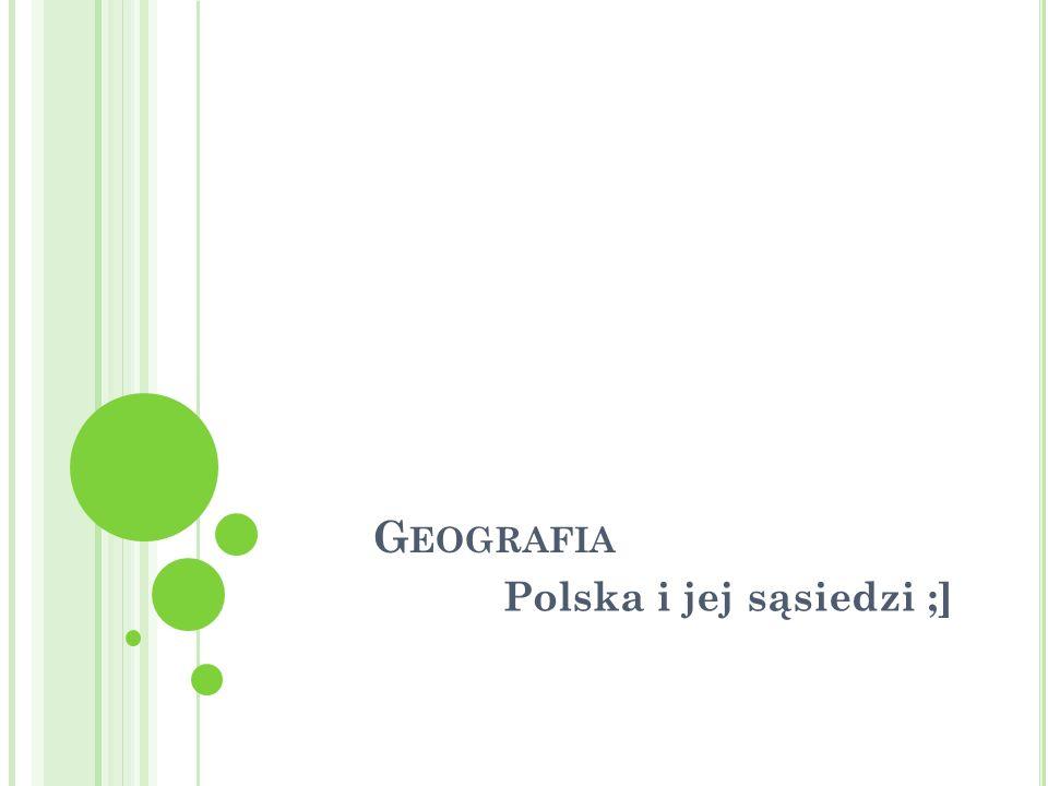 Geografia Polska i jej sąsiedzi ;]